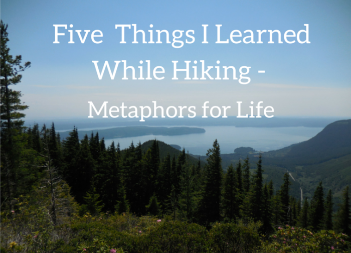 Five Things I Learned while Hiking – Metaphors for Life ...