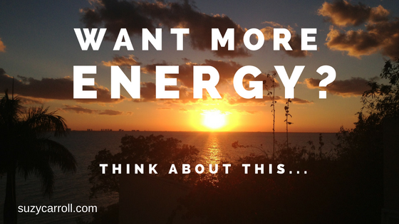 Want More Energy? Think About This…
