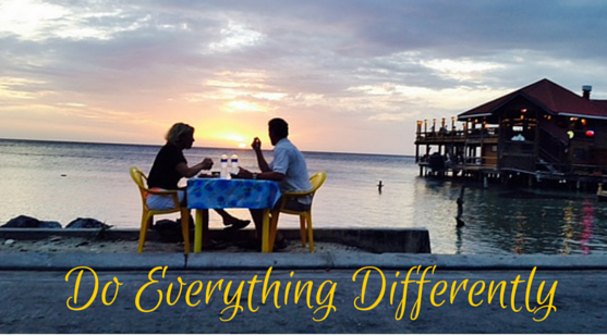 Do Everything Differently